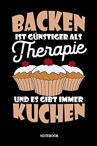 Backen ist günstiger als Therapie und es gibt immer Kuchen Notebook: Kariertes Notizbuch für Bäcker und Bäckerin die das Backen lieben - Journal