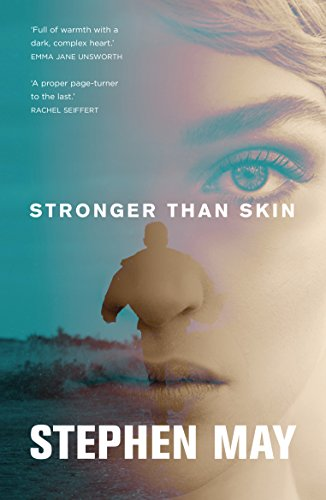 Stronger Than Skin by [May, Stephen]