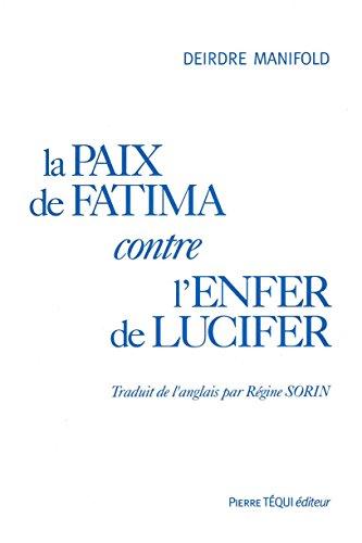 La paix de Fatima contre l'enfer de Lucifer