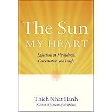 The Sun My Heart: Reflections on Mindfulness, Concentration, and Insight