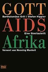 Gott Aids Afrika: Das tödliche Schweigen der katholischen Kirche