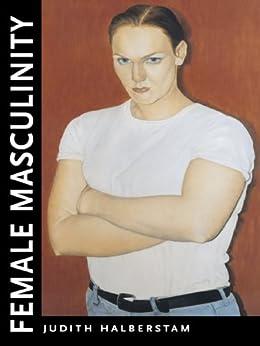 Female Masculinity by [Halberstam, Jack]