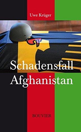 Schadensfall Afghanistan: Ein Krieg und seine Folgen