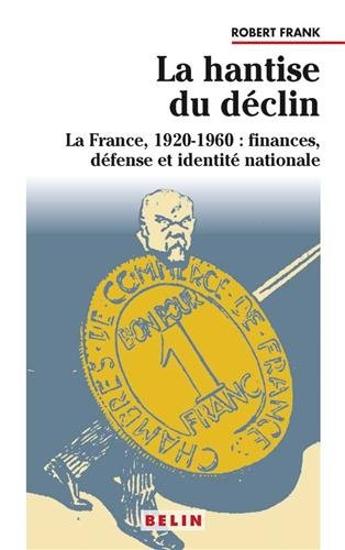 LA HANTISE DU DECLIN LA FRANCE 1920-1960