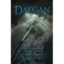 Daegan: The Age of Alandria: A Companion Novella by Morgan Wylie (2014-11-22)