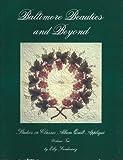 Baltimore Beauties and Beyond: Studies in Classic Album Quilt Applique (Studies in Classic Album Quilt Applique, Vol. 2)