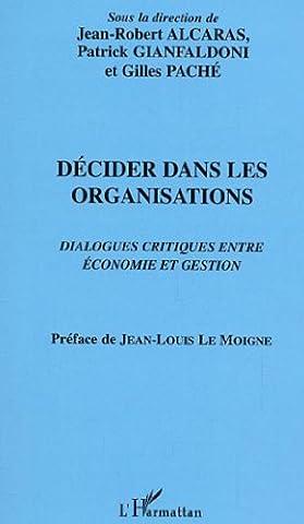 Le Moigne Jean Louis - Décider dans les organisations : Dialogues critiques