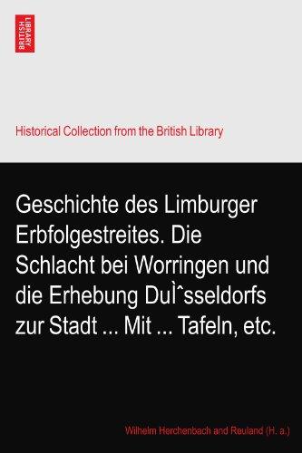 Geschichte des Limburger Erbfolgestreites. Die Schlacht bei Worringen und die Erhebung Düsseldorfs zur Stadt ... Mit ... Tafeln, etc.