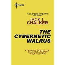 The Cybernetic Walrus (Wonderland Gambit Book 1)