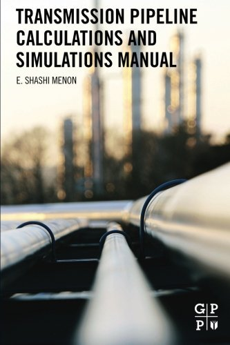 Transmission Pipeline Calculations and Simulations Manual by E. Shashi Menon (2015-01-15)