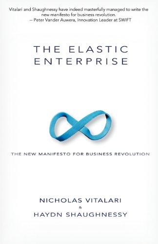 The Elastic Enterprise: The New Manifesto for Business Revolution por Nicholas Vitalari