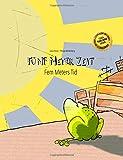 Fünf Meter Zeit/Fem Meters Tid: Kinderbuch Deutsch-Dänisch (bilingual/zweisprachig)
