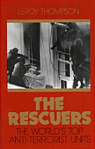 The Rescuers: The World's Top Antiterrorist Units