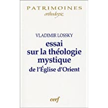 Essai sur la théologie mystique de l'Eglise d'Orient