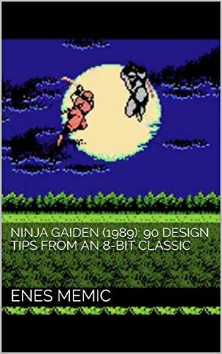 Ninja Gaiden (1989): 90 Design Tips from an 8-Bit Classic book cover