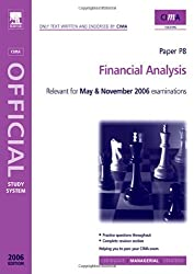 Financial Analysis 2006: Relevant for May & November 2006 Examinations Paper P8 (CIMA Study Systems Managerial Level 2006)