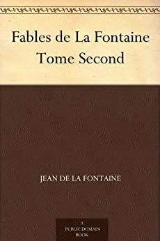 Fables de La Fontaine Tome Second par [de La Fontaine, Jean]