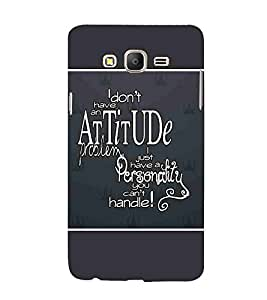 For Samsung Galaxy On5 Pro I don't have an attitude problem I just have a personality you can't handle!, good quotes, black pattern background Designer Printed High Quality Smooth Matte Protective Mobile Pouch Back Case Cover by BUZZWORLD