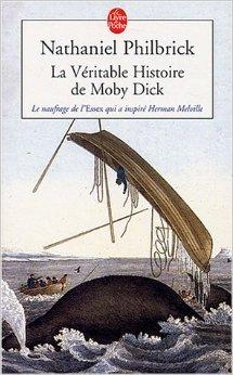 La véritable histoire de Moby Dick : Le naufrage de l'Essex qui inspira Herman Melville de Nathaniel Philbrick,Gérald Messadié (Traduction) ( 1 décembre 2003 )