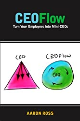 CEOFlow: Turn Your Employees Into Mini-CEOs (English Edition)