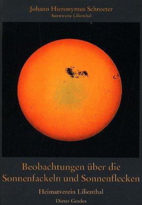 Beobachtungen über die Sonnenfackeln und Sonnenflecken - Heimat Lilienthal