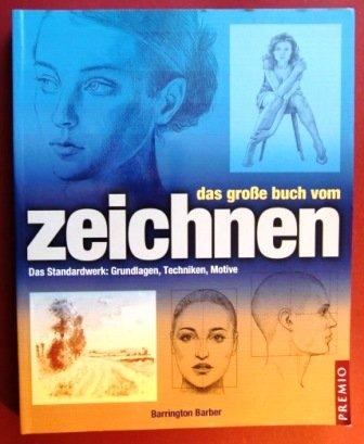 Die große Zeichenschule: Porträts - Grundlagen, Techniken und Motive [5. illustrierte Auflage]