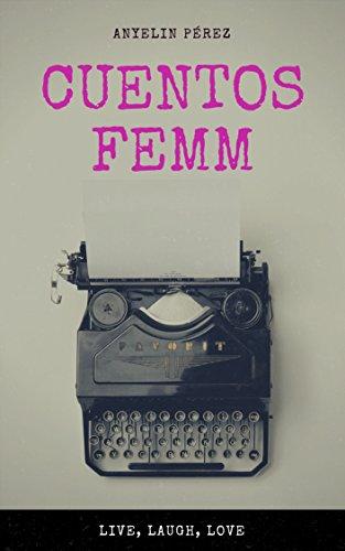 Cuentos Femm: Libro de cuentos lésbicos eBook: Anyelin Pérez ...