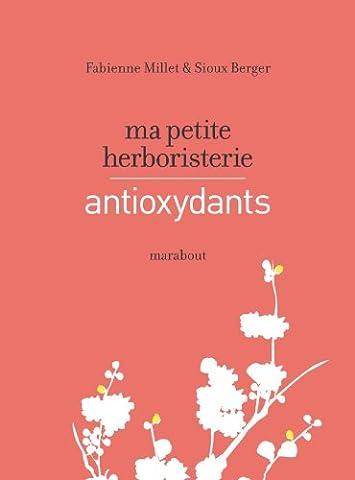 Ma petite herboristerie - antioxydants