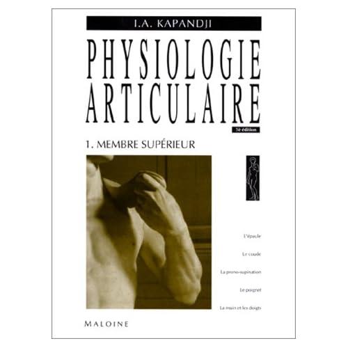 Physiologie articulaire Tome 1 membre superieur
