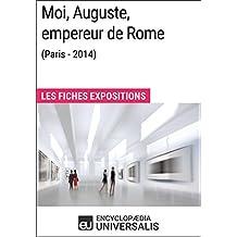 Moi, Auguste, empereur de Rome (Paris-2014): Les Fiches Exposition d'Universalis