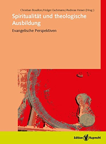 Spiritualität und theologische Ausbildung: Evangelische Perspektiven