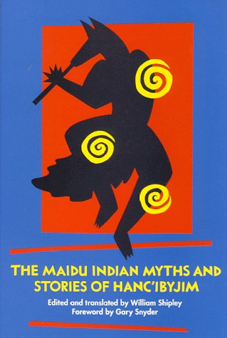 The Maidu Indian Myths and Stories of Hanc'ibyjim por William Shipley