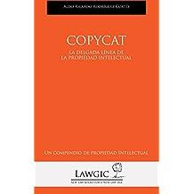 Copycat: La delgada línea de la Propiedad Intelectual (Un compendio de propiedad intelectual nº 8) (Spanish Edition)