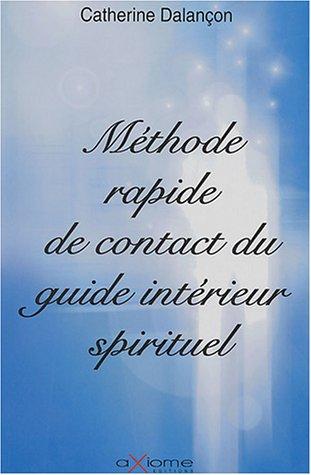Méthode rapide de contact du guide intérieur spirituel par Catherine Dalançon