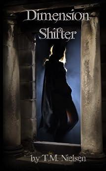 Dimension Shifter (Dimensions Saga Book 1) by [Nielsen, T.M.]