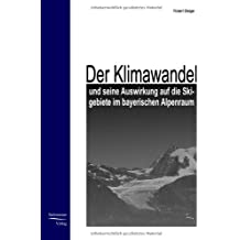 Der Klimawandel und seine Auswirkung auf die Skigebiete im bayerischen Alpenraum