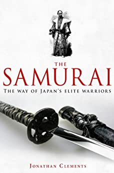 A Brief History of the Samurai (Brief Histories) by [Clements, Jonathan]