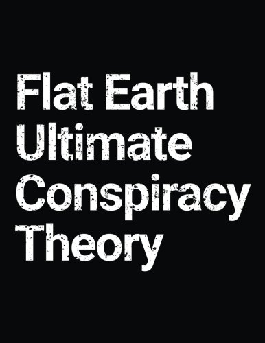 Flat Earth Ultimate Conspiracy Theory: Flat Earth Blank Sketchbook por Dartan Creations