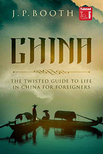 China: The Twisted Guide to Life in China for Foreigners (English Edition)