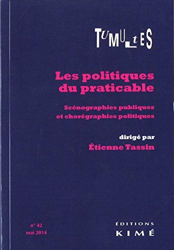 Tumultes, N° 42, Mai 2014 : Les politiques du praticable : Scénographies publiques et chorégraphies politiques
