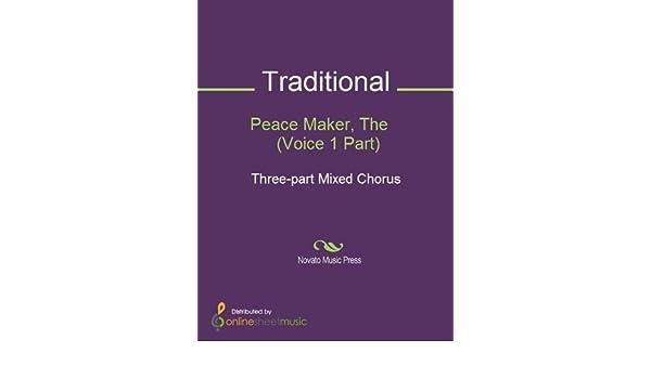 Peace Maker, The    (Voice 1 Part)
