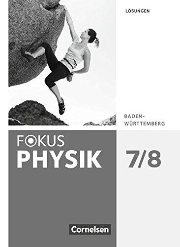 Fokus Physik - Neubearbeitung - Gymnasium Baden-Württemberg: 7./8. Schuljahr - Lösungen