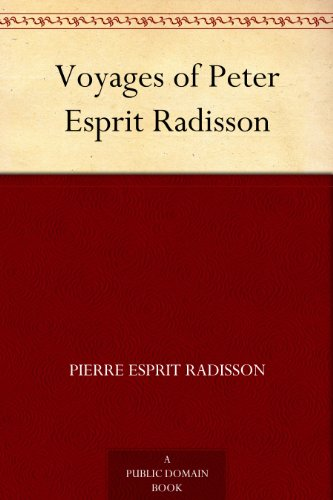 voyages-of-peter-esprit-radisson-english-edition