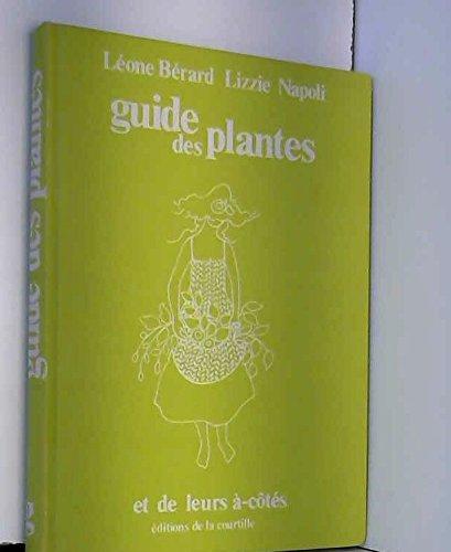 Guide des plantes et de leurs à-côtés par Léone Bérard