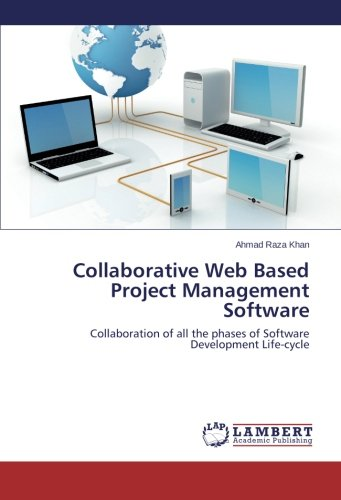 Collaborative Web Based Project Management Software: Collaboration of all the phases of Software Development Life-cycle