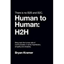 There Is No B2B or B2c: It's Human to Human #H2h