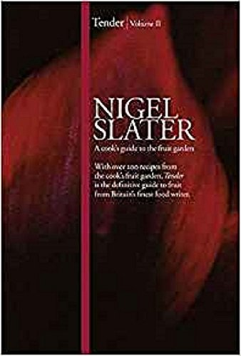 Tender: Volume II, A cook's guide to the fruit garden por Nigel Slater