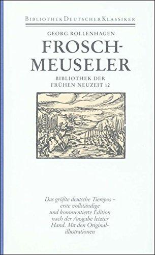 Froschmeuseler. Das größte deutsche Tierepos-erste vollständige und kommentierte Edition nach der Ausgabe letzter Hand. Mit den Originalillustrationen. Dünndruck.