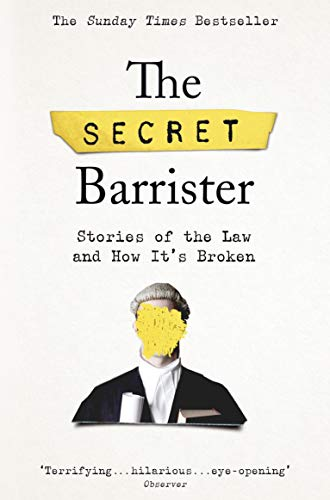 The Secret Barrister: Stories of the Law and How It's Broken por Secret Barrister