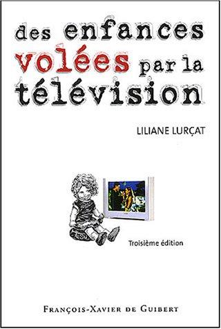 Des enfances volées par la télévision : Le temps prisonnier par Liliane Lurçat